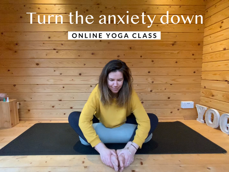 ONLINE CHILLED CLASS | Turn the anxiety down