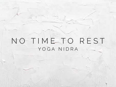 YOGA NIDRA | No time to rest (15 min practice)