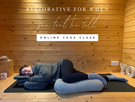 ONLINE CHILLED CLASS | Restorative for when you feel full