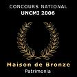 MAISON DE BRONZE 2006.png