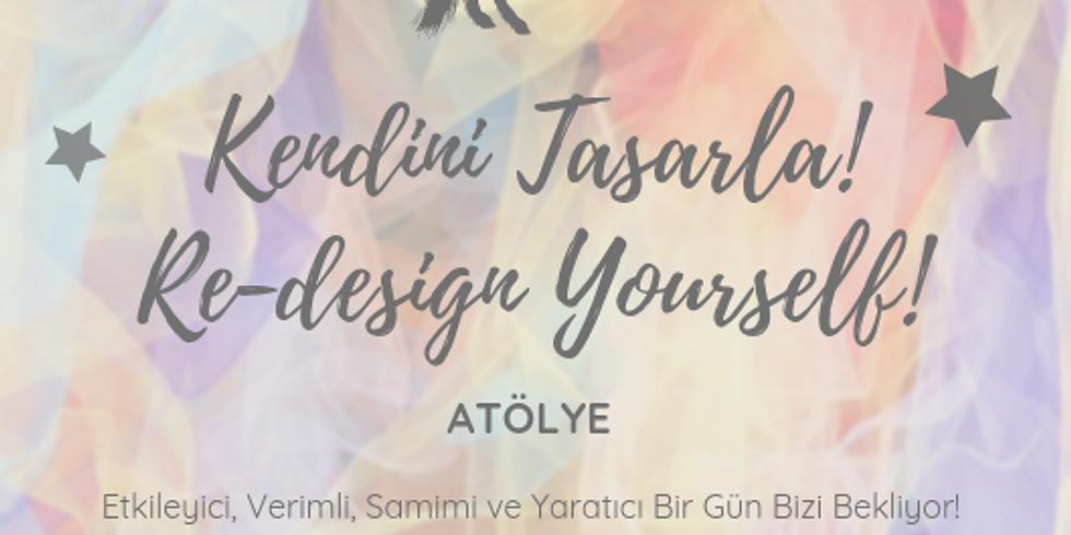 Kendini Tasarla! / Re-design Yourself!