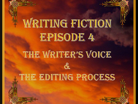 Writing Fiction - Episode 4 - Voice & Editing