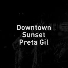 Downtown Sunset Preta Gil