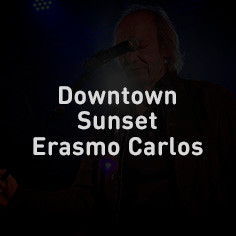 Downtown Sunset Erasmo Carlos