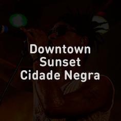 Downtown Sunset Cidade Negra