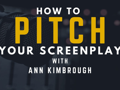 TRANSCRIPT Ep1- How to Pitch Your Screenplay with Ann Kimbrough