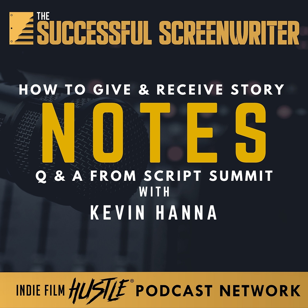 How to Give and Receive Story Notes Screenwriting Podcast Graphic