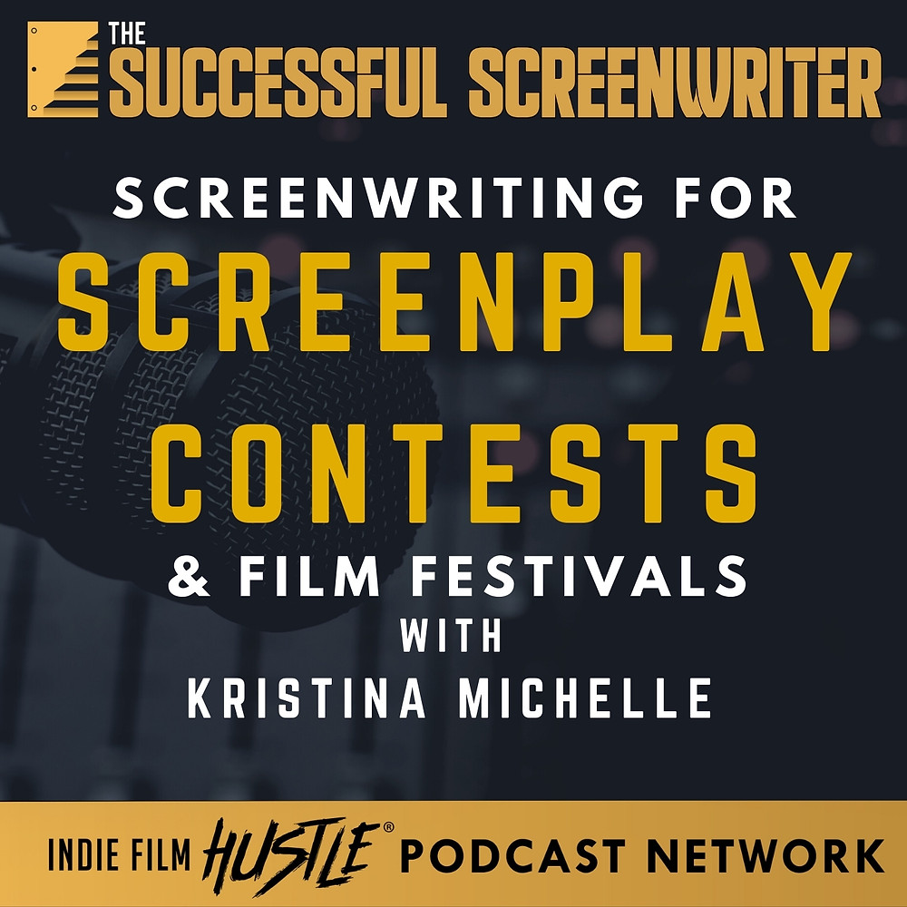 Screenwriting for Screenplay contests podcast graphic