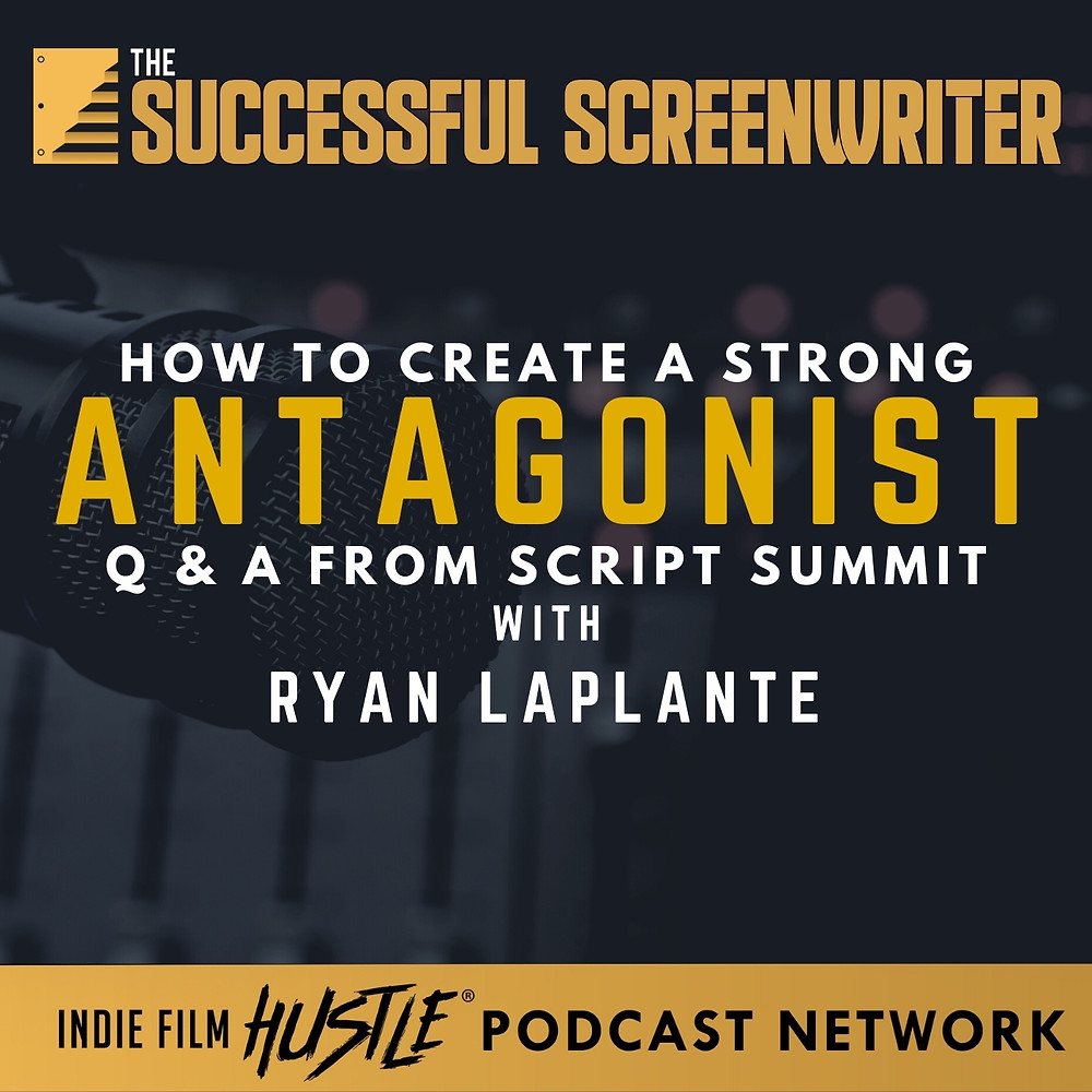 Create A Strong Antagonist Screenplay Screenwriting Podcast Graphic