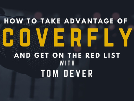TRANSCRIPT Ep18 - How to Take Advantage of CoverFly and get on the Red List with Tom Dever