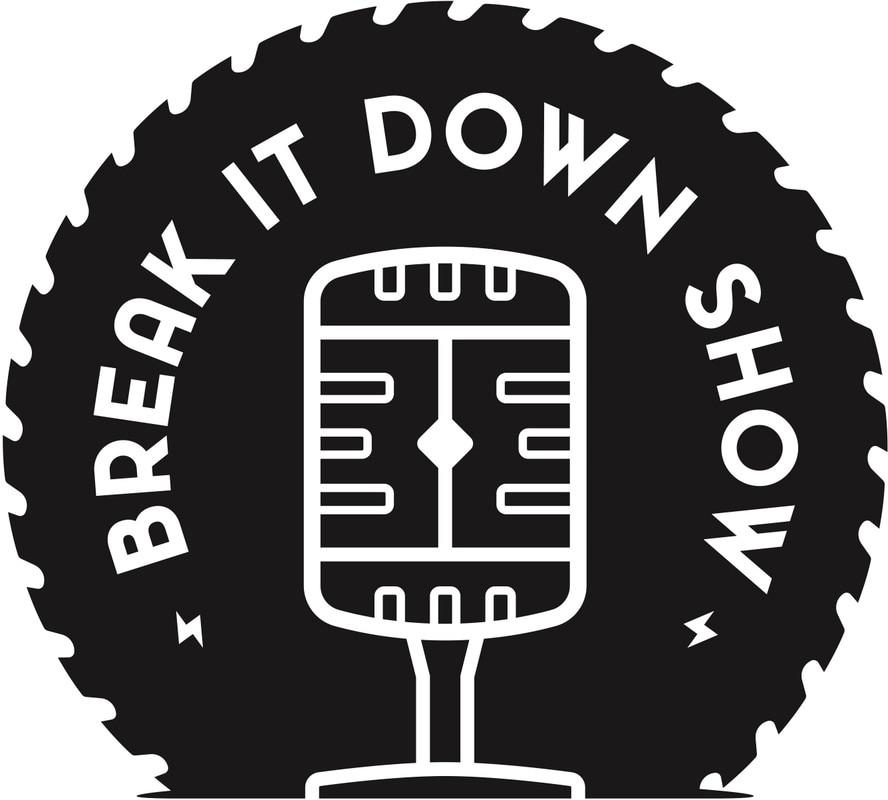 THE BREAK IT DOWN SHOW