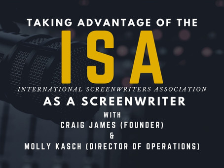 TRANSCRIPT Ep20 - Taking Advantage of the ISA as a Screenwriter with Craig James & Molly Kasch