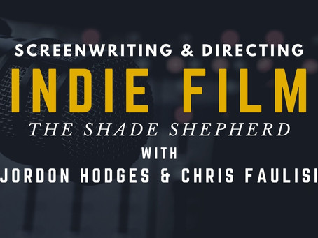 TRANSCRIPT Ep19 - Screenwriting and Directing Indie Film: The Shade Shepherd