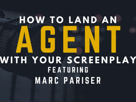 TRANSCRIPT Ep8 - How to Land an Agent with your Screenplay Feat. Marc Pariser