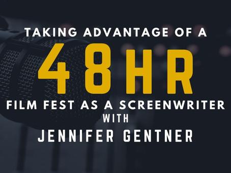 TRANSCRIPT Ep14 - Taking Advantage of a 48hr Film Fest with Jennifer Gentner
