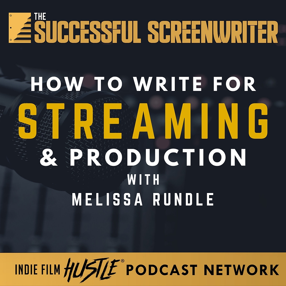 Writing for Streaming Screenwriting Podcast
