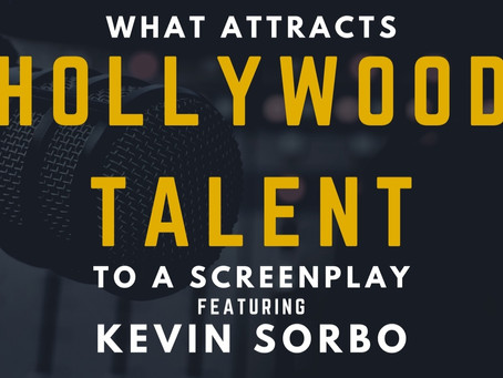 TRANSCRIPT Ep9 - What Attracts Hollywood Talent to a Screenplay Featuring Kevin Sorbo