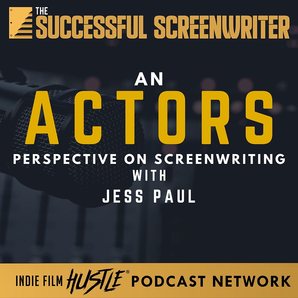 Screenwriting from an Actors Perspective Podcast graphic