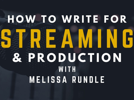 TRANSCRIPT EP3 - Screenwriting for Streaming & Production with Melissa Rundle