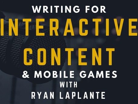TRANSCRIPT EP6 - Screenwriting for Mobile Gaming with Ryan LaPlante