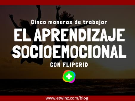 Cinco maneras de trabajar el aprendizaje socioemocional con flipgrid