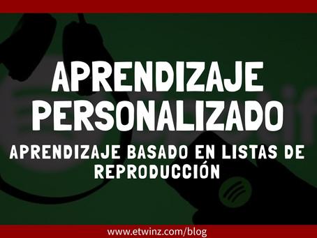 Aprendizaje Personalizado: Aprendizaje Basado en Listas de Reproducción