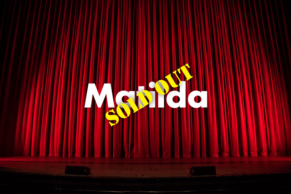Musical Theatre - Matilda (SOLD OUT)