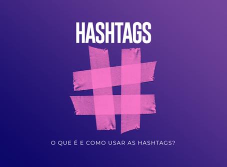 O que é e como usar as hashtags?