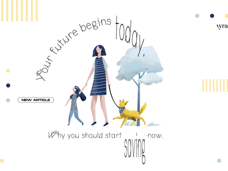 Your future begins today. Why you should start saving now