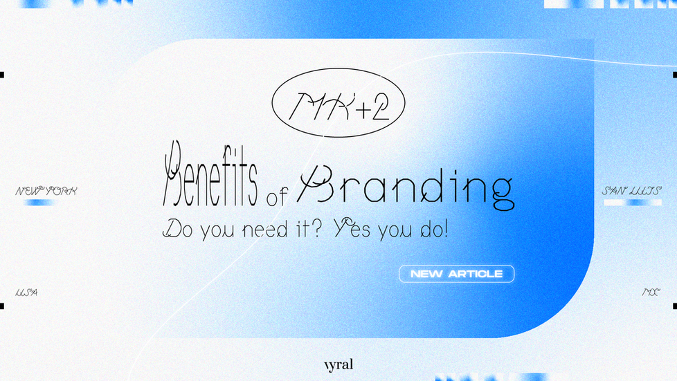 Benefits of Branding. Do you need it? Yes you do!