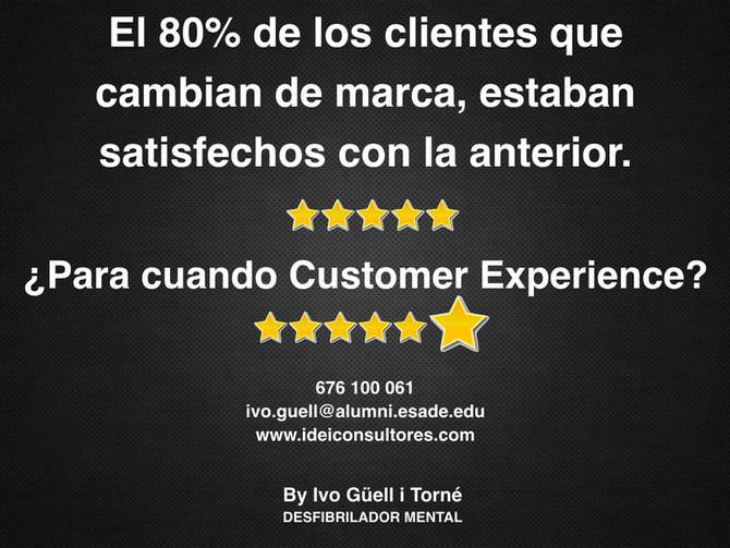Customer experiencie sí o.... sí