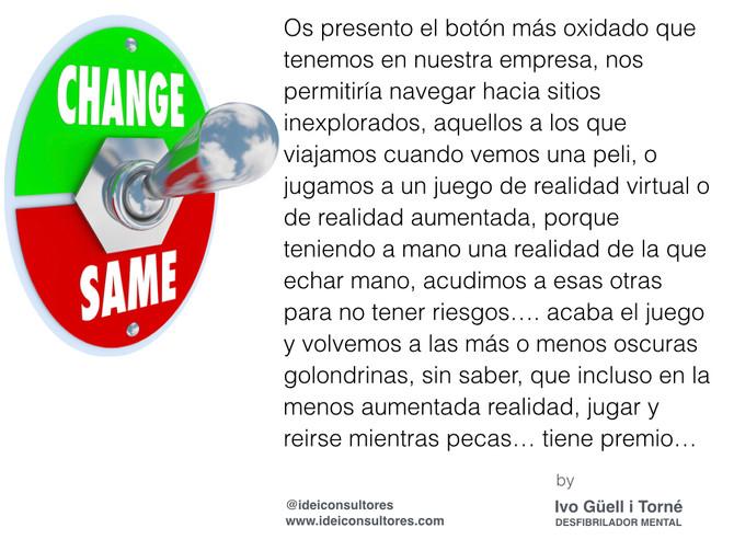 Cambiar o más de lo mismo...