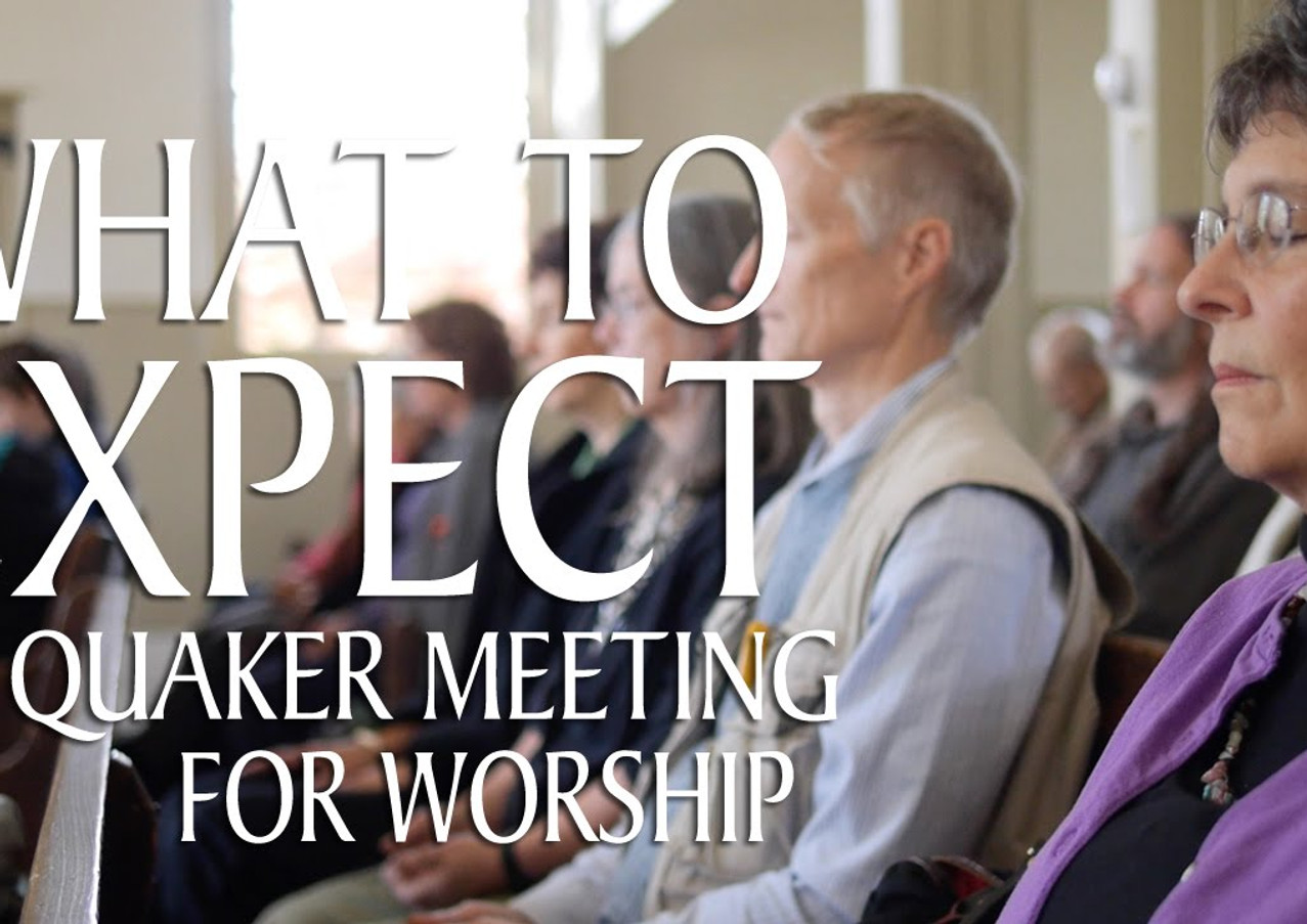 What to Expect in Quaker Meeting.