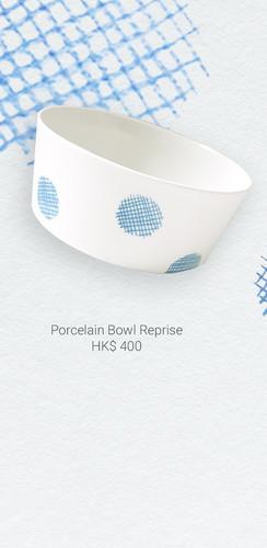 Porcelain Bowl Reprise
