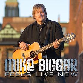 Mike Biggar Album Cover Feels Like Now