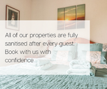All of our properties are fully sanitise