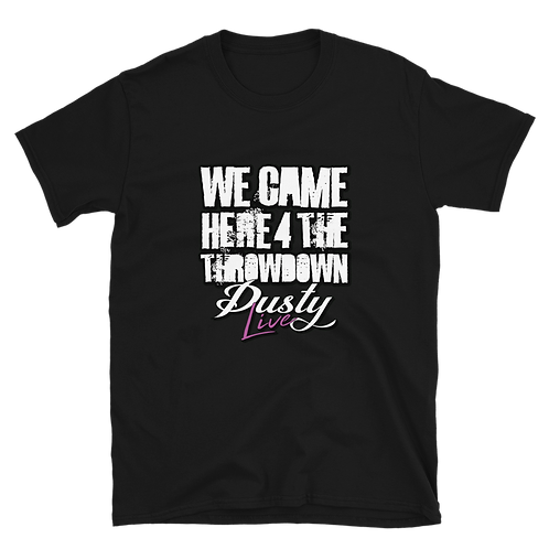 DL We Came Here For The Throwdown Short-Sleeve Unisex T-Shirt