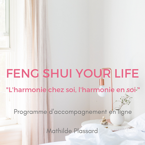 Programme d'accompagnement Feng Shui Your Life