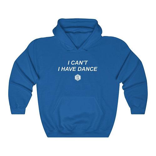 I HAVE DANCE Hoodie