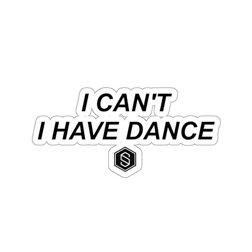 I HAVE DANCE Kiss-Cut Stickers