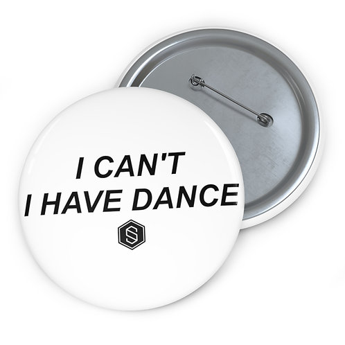 I HAVE DANCE Pin Buttons