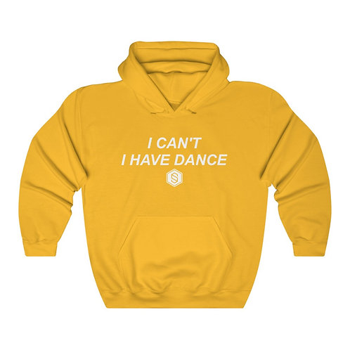 I HAVE DANCE Hoodie