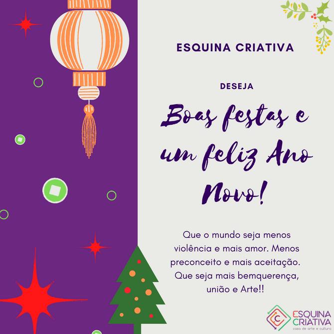 Esquina Criativa deseja Boas Festas e um Feliz Ano Novo