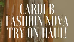 CARDI B x FASHION NOVA TRY ON HAUL !