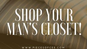 Shop Your Man's Closet!