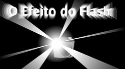 O efeito do flash