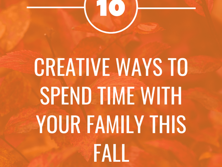 10 creative ways to spend time with your family this Fall