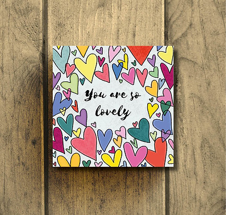 You are so lovely card