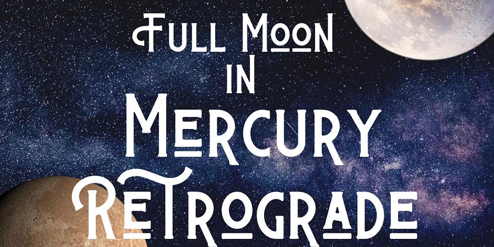 Full Moon in Mercury Retrograde
