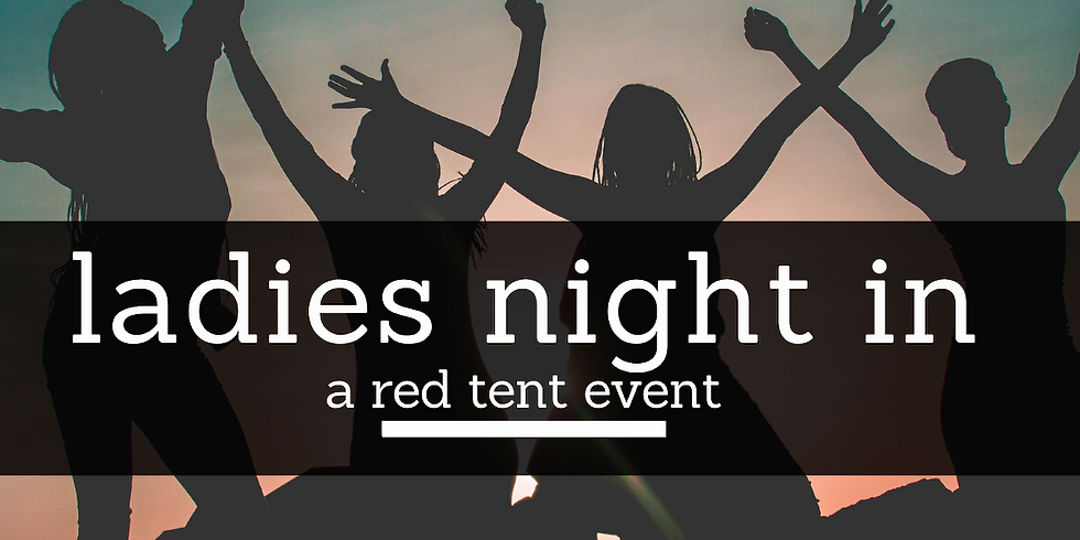 Ladies Night In: A Red Tent Event
